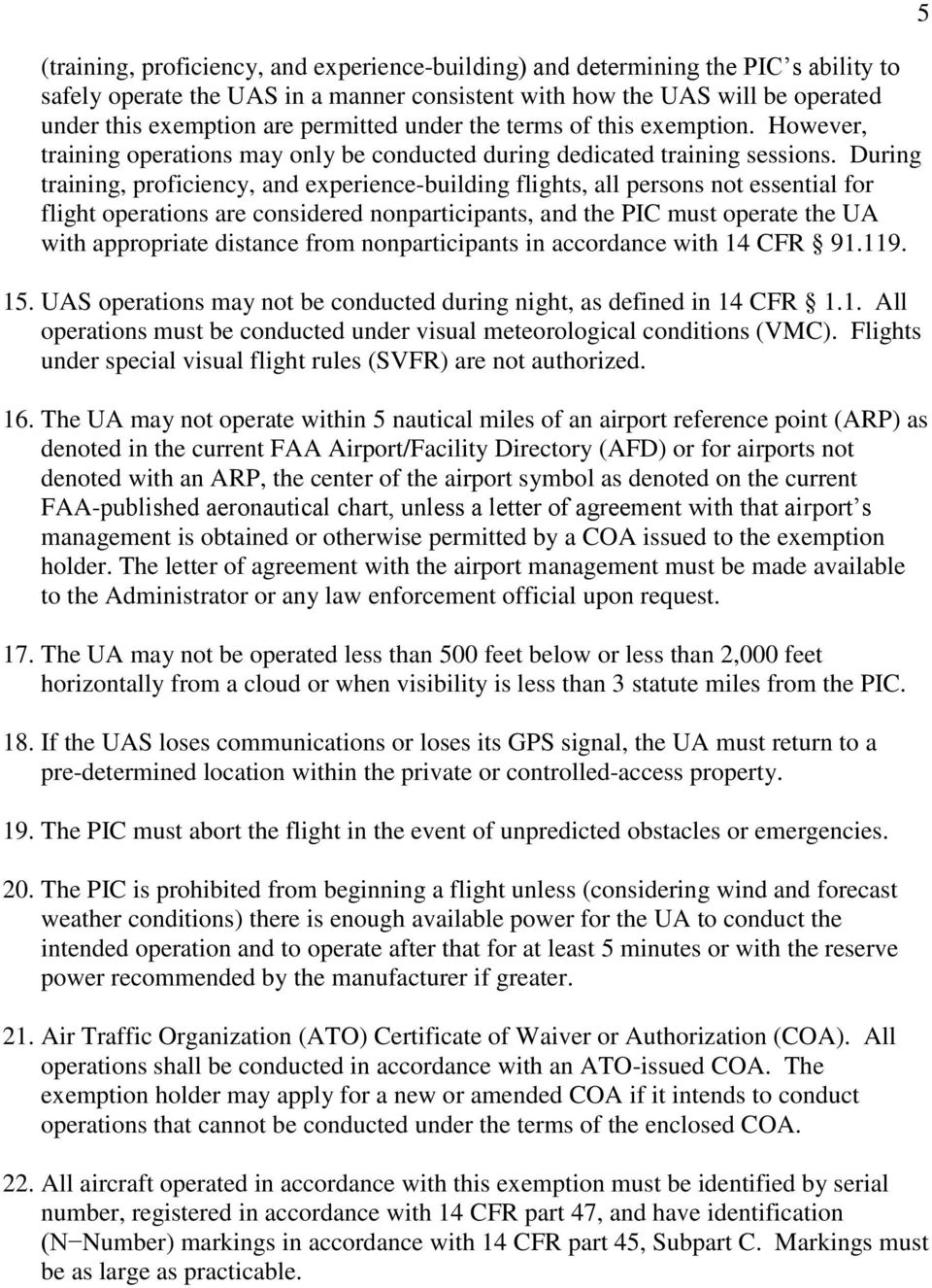 During training, proficiency, and experience-building flights, all persons not essential for flight operations are considered nonparticipants, and the PIC must operate the UA with appropriate