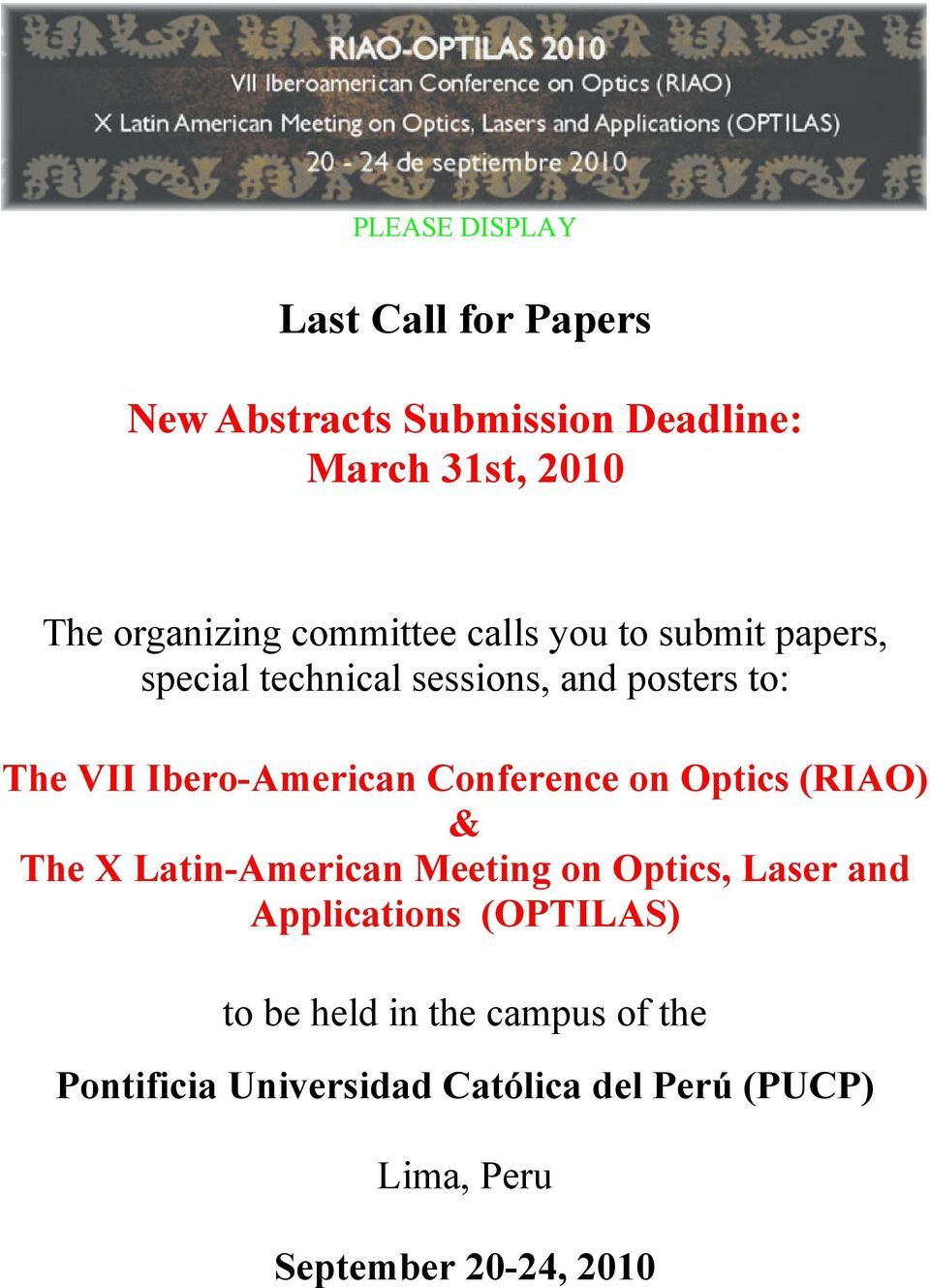 Conference on Optics (RIAO) & The X Latin-American Meeting on Optics, Laser and Applications (OPTILAS) to