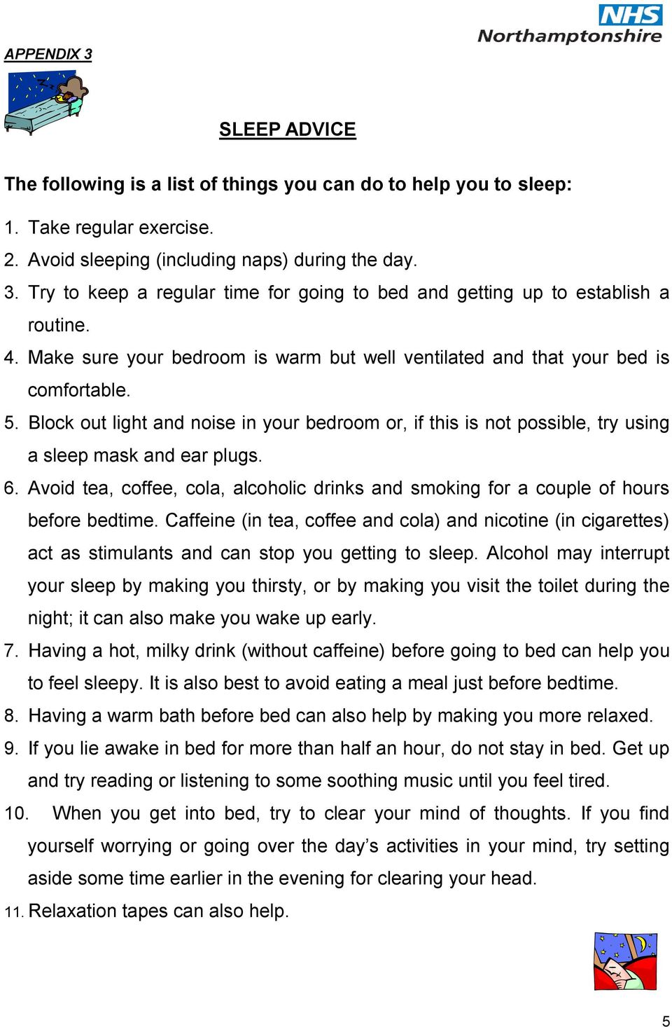 6. Avoid tea, coffee, cola, alcoholic drinks and smoking for a couple of hours before bedtime.