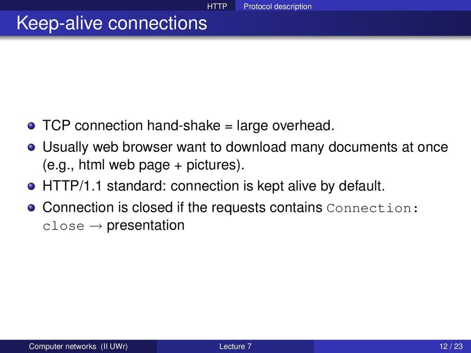, html web page + pictures). /1.1 standard: connection is kept alive by default.
