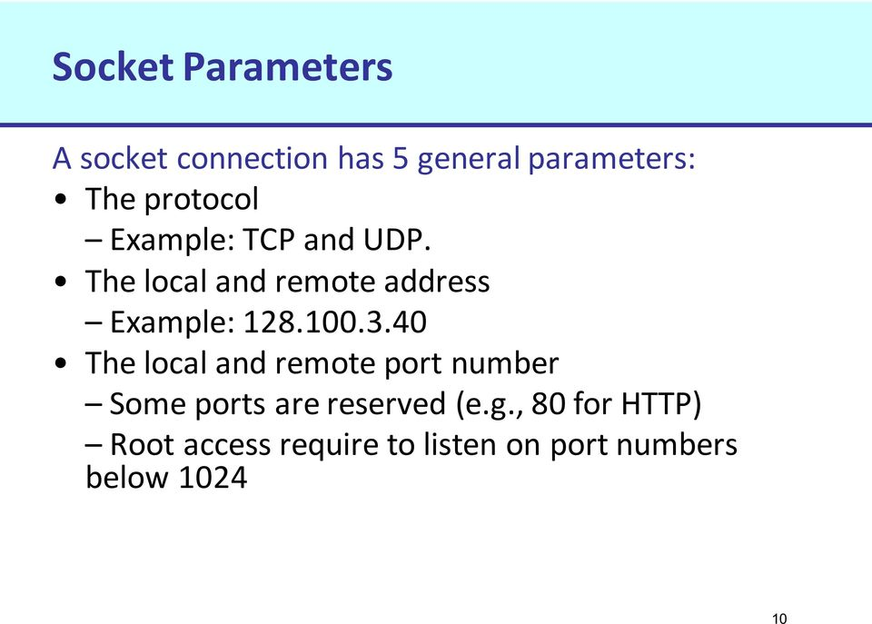The local and remote address Example: 128.100.3.