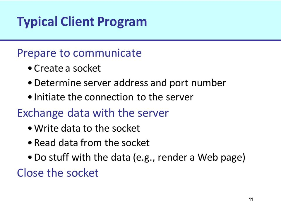 Exchange data with the server Write data to the socket Read data from