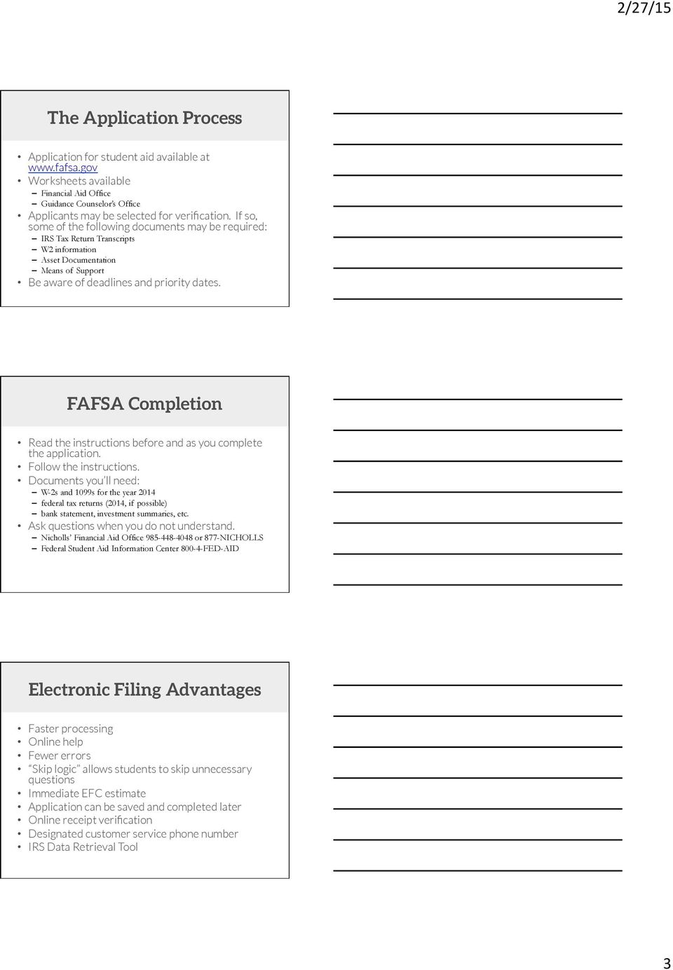 FAFSA Completion Read the instructions before and as you complete the application. Follow the instructions.