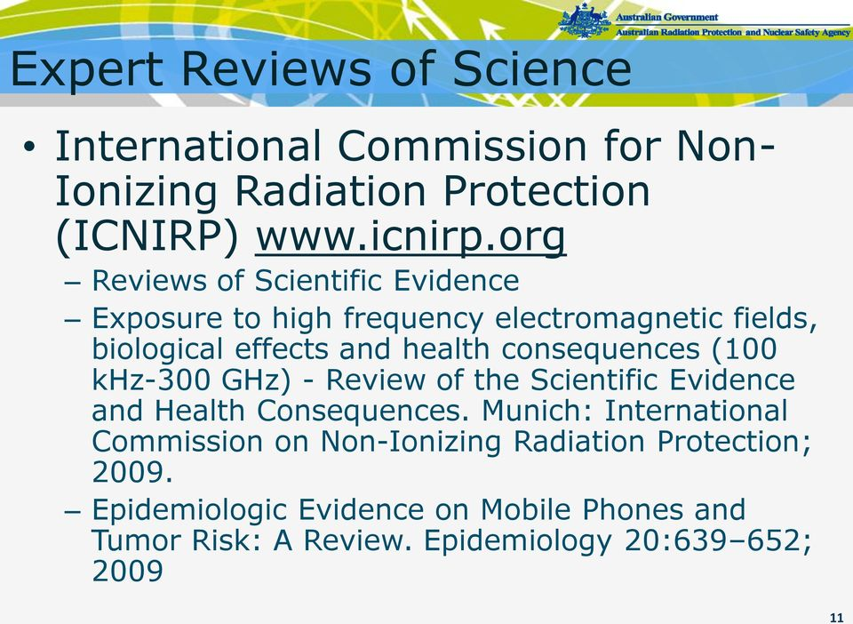 consequences (100 khz-300 GHz) - Review of the Scientific Evidence and Health Consequences.