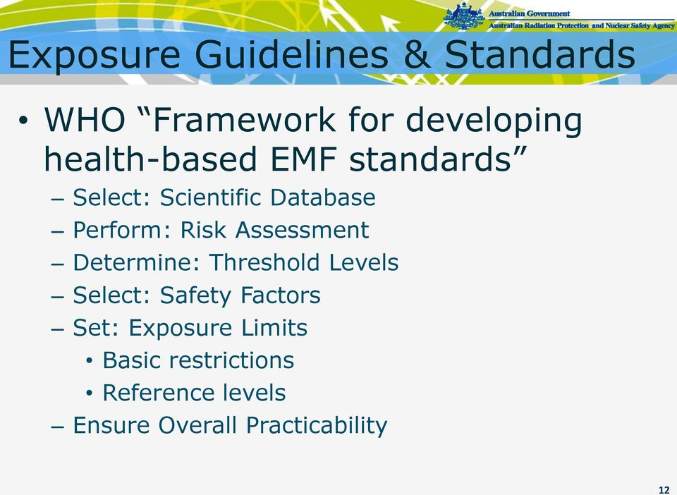 Assessment Determine: Threshold Levels Select: Safety Factors Set: