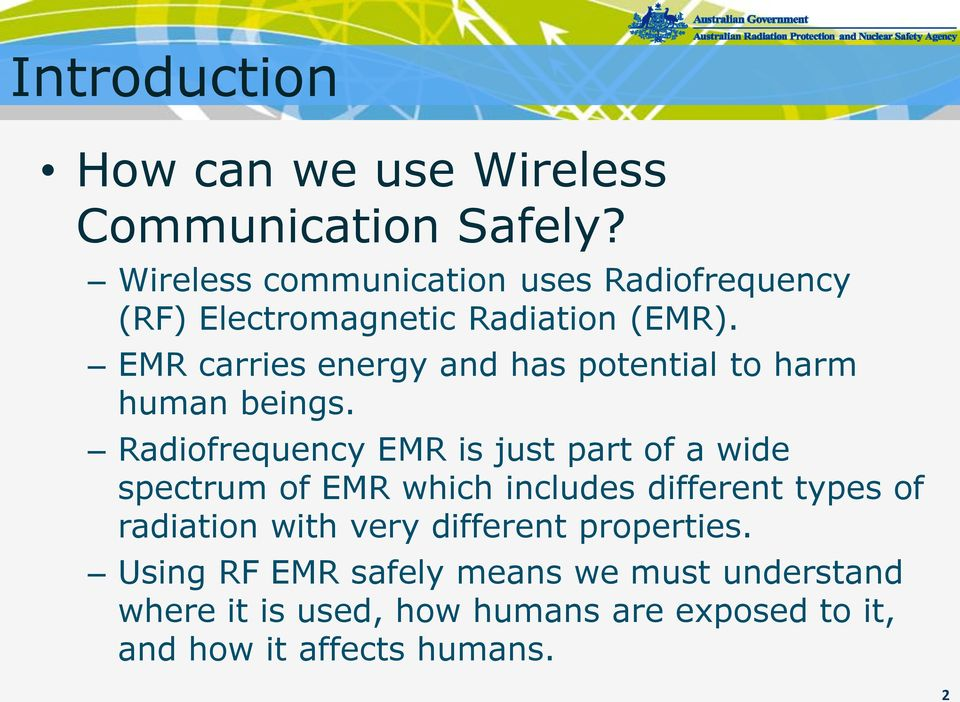 EMR carries energy and has potential to harm human beings.