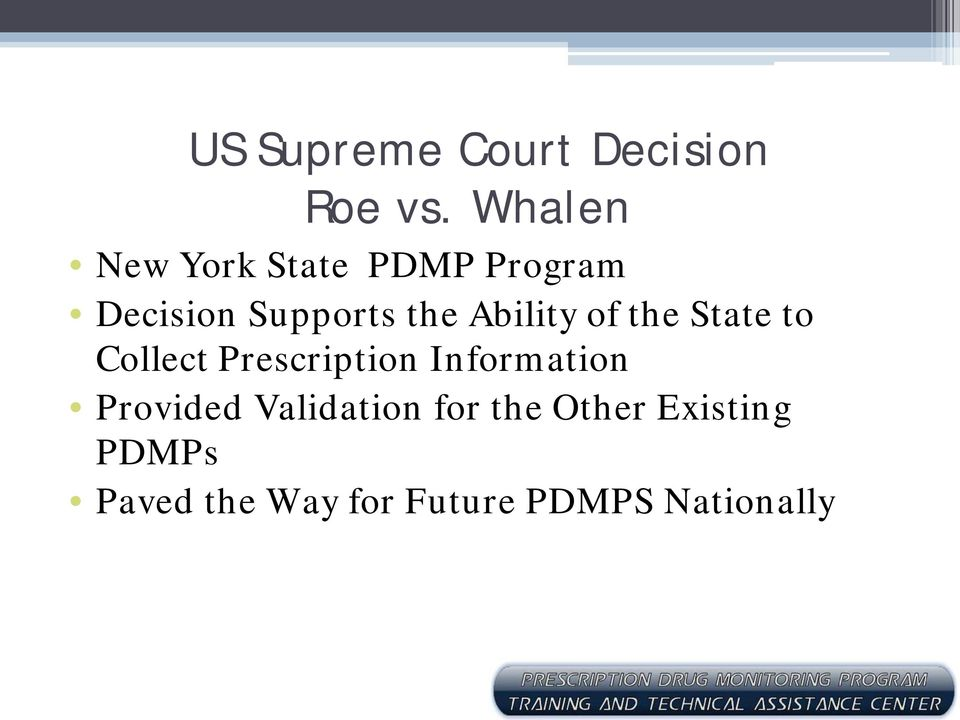 Ability of the State to Collect Prescription Information