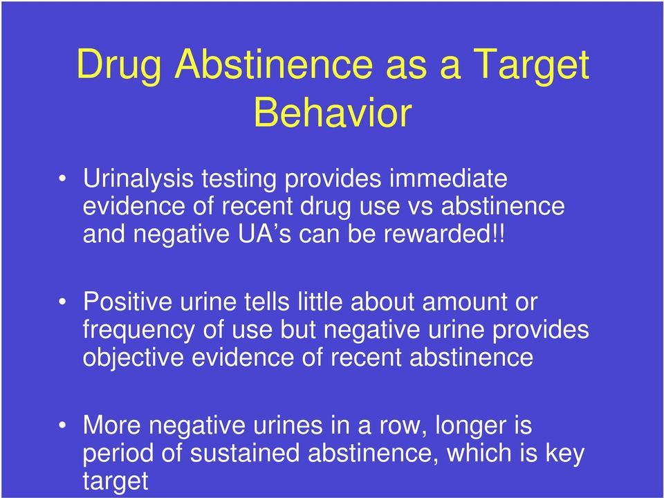 ! Positive urine tells little about amount or frequency of use but negative urine provides