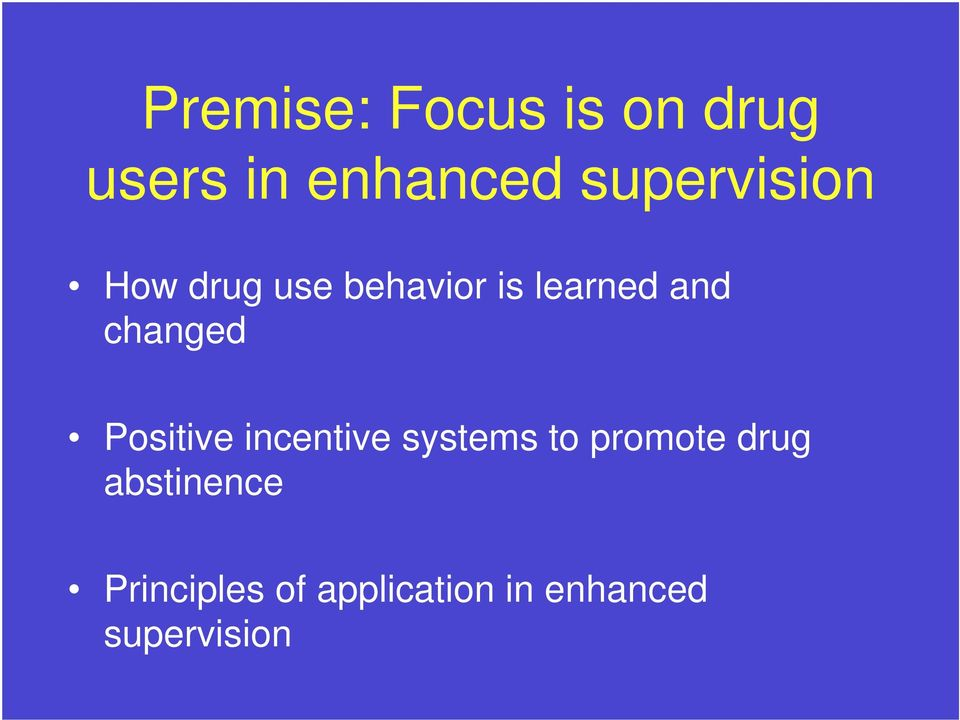 changed Positive incentive systems to promote drug