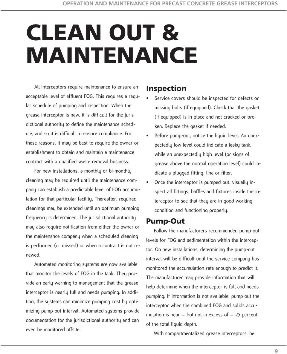 When the grease interceptor is new, it is difficult for the jurisdictional authority to define the maintenance schedule, and so it is difficult to ensure compliance.