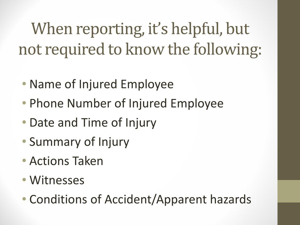 Injured Employee Date and Time of Injury Summary of Injury