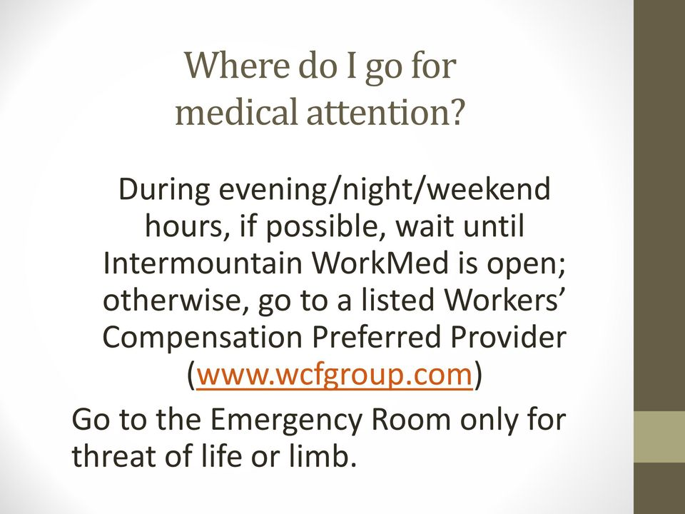 Intermountain WorkMed is open; otherwise, go to a listed Workers