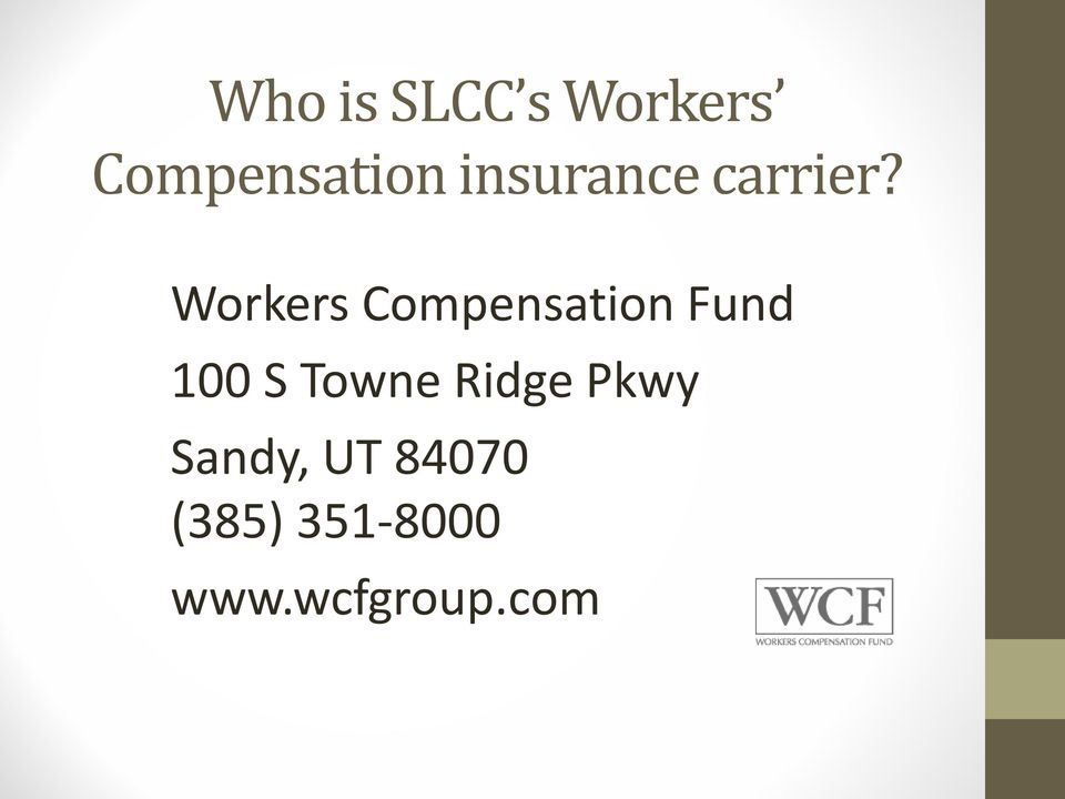 Workers Compensation Fund 100 S Towne