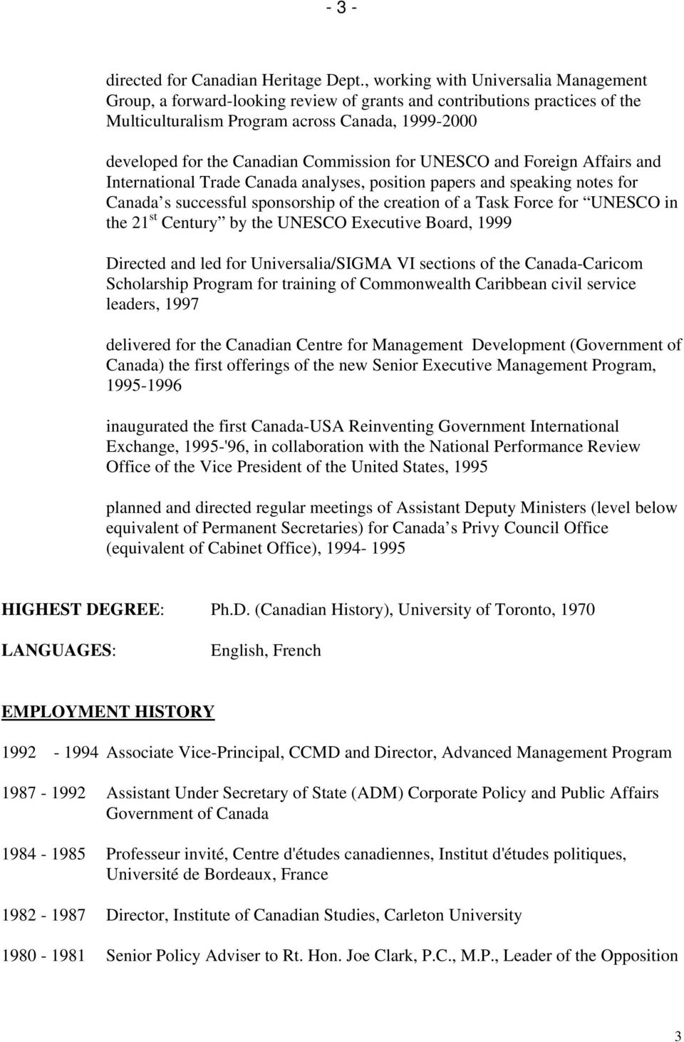 Commission for UNESCO and Foreign Affairs and International Trade Canada analyses, position papers and speaking notes for Canada s successful sponsorship of the creation of a Task Force for UNESCO in