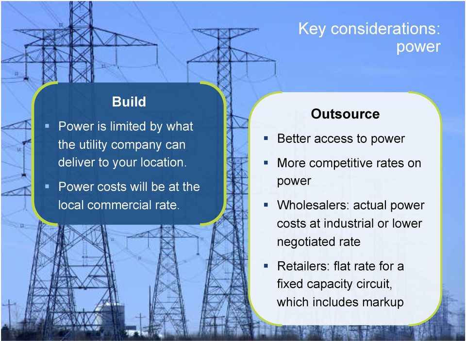 ! Power costs will be at the local commercial rate. Outsource! Better access to power!