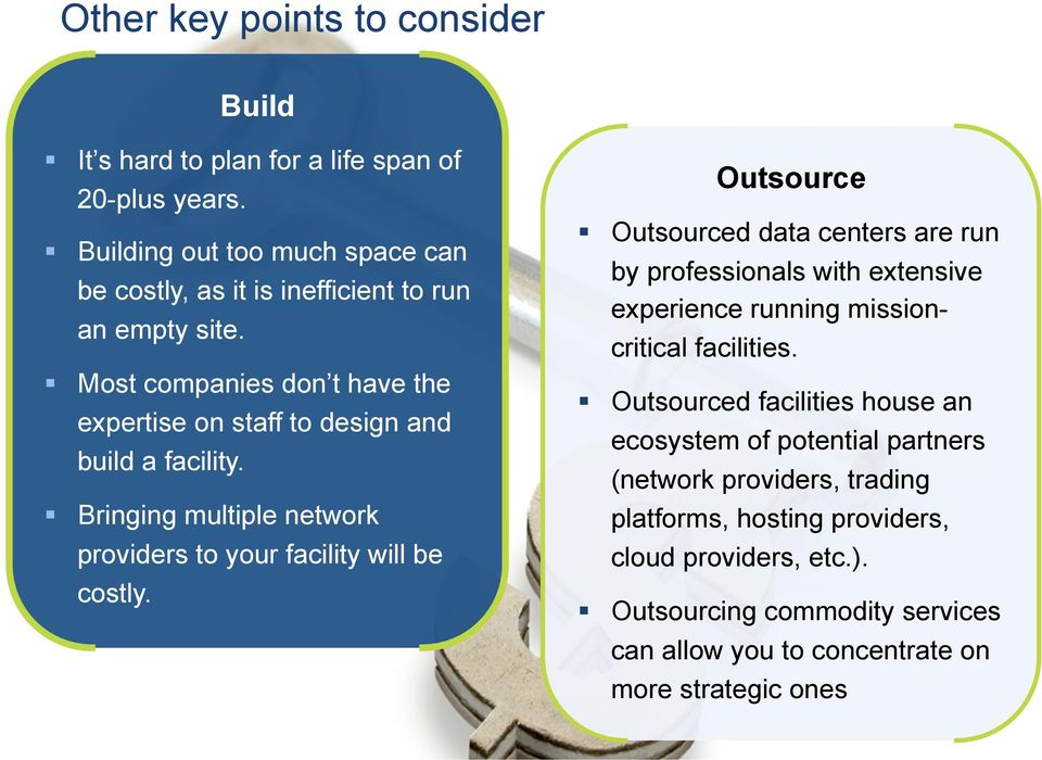 ! Bringing multiple network providers to your facility will be costly. 13 Outsource!
