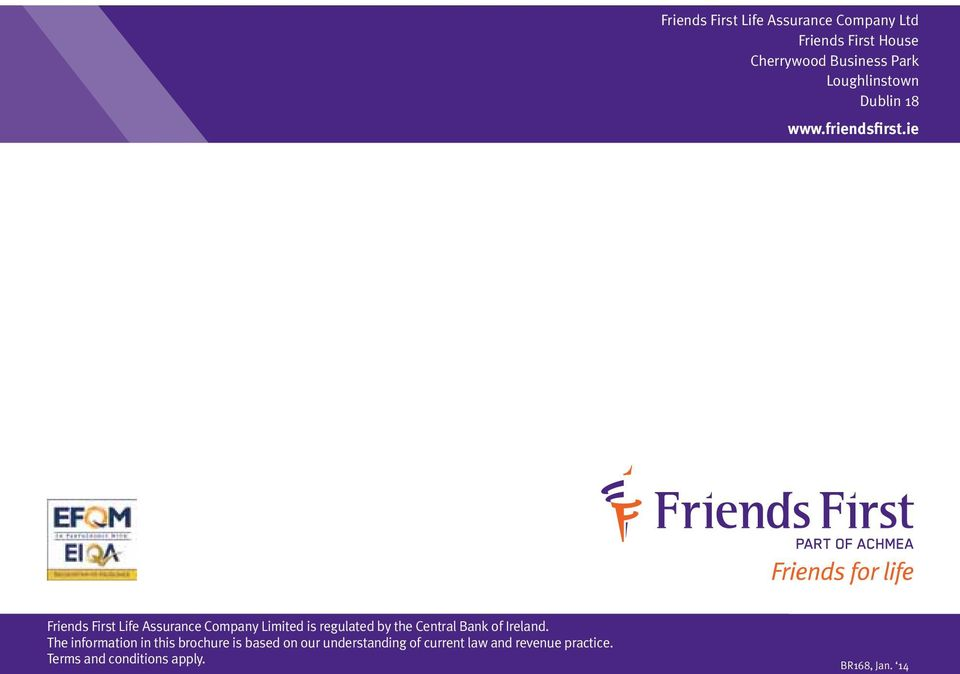 ie Friends First Life Assurance Company Limited is regulated by the Central Bank of