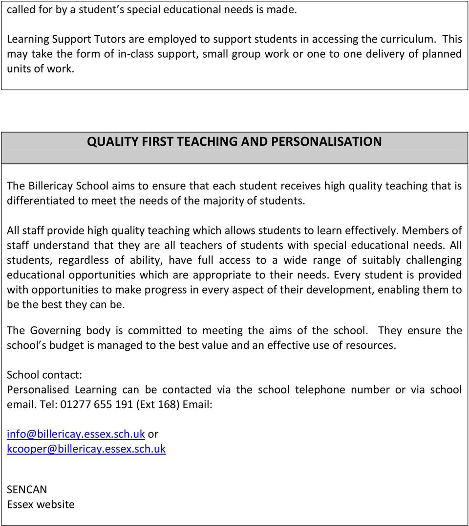 QUALITY FIRST TEACHING AND PERSONALISATION The Billericay School aims to ensure that each student receives high quality teaching that is differentiated to meet the needs of the majority of students.