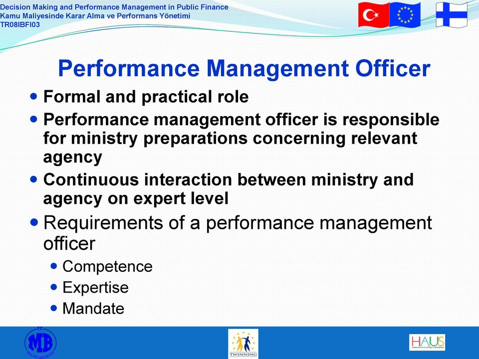 relevant agency Continuous interaction between ministry and agency on