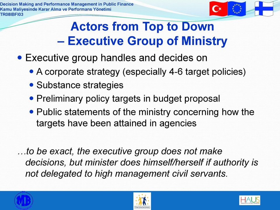 statements of the ministry concerning how the targets have been attained in agencies to be exact, the executive