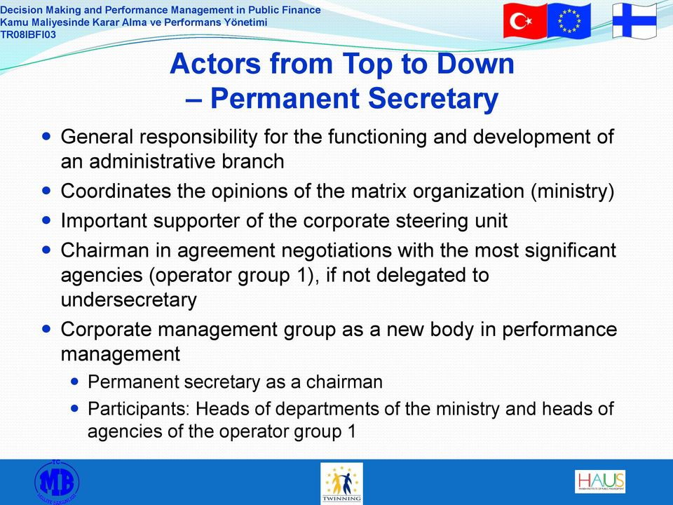negotiations with the most significant agencies (operator group 1), if not delegated to undersecretary Corporate management group as a new