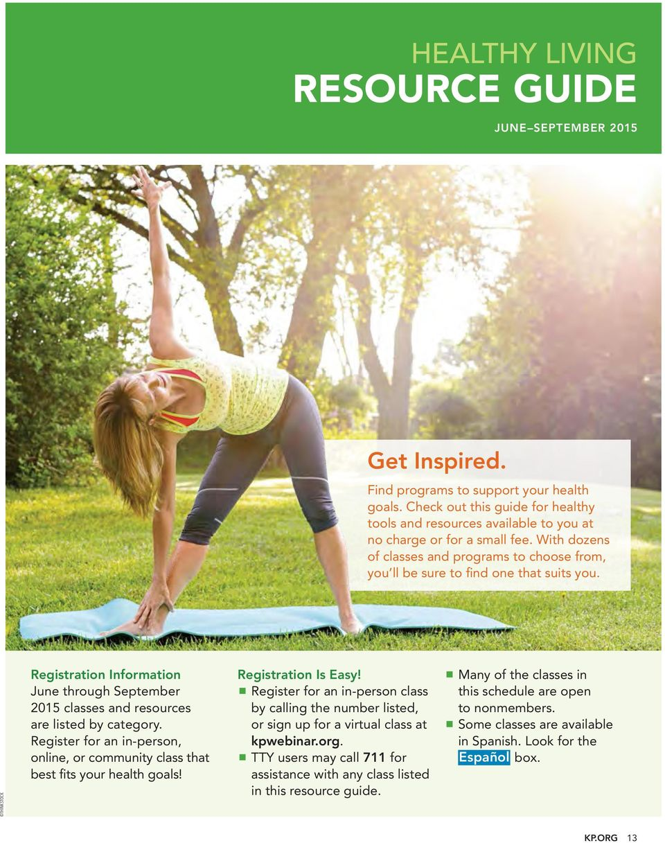 Registration Information June through September 2015 classes and resources are listed by category. Register for an in-person, online, or community class that best fits your health goals!