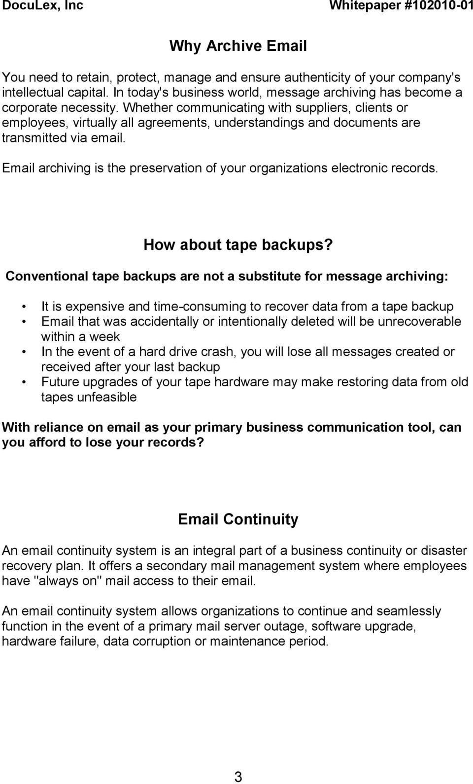 Email archiving is the preservation of your organizations electronic records. How about tape backups?