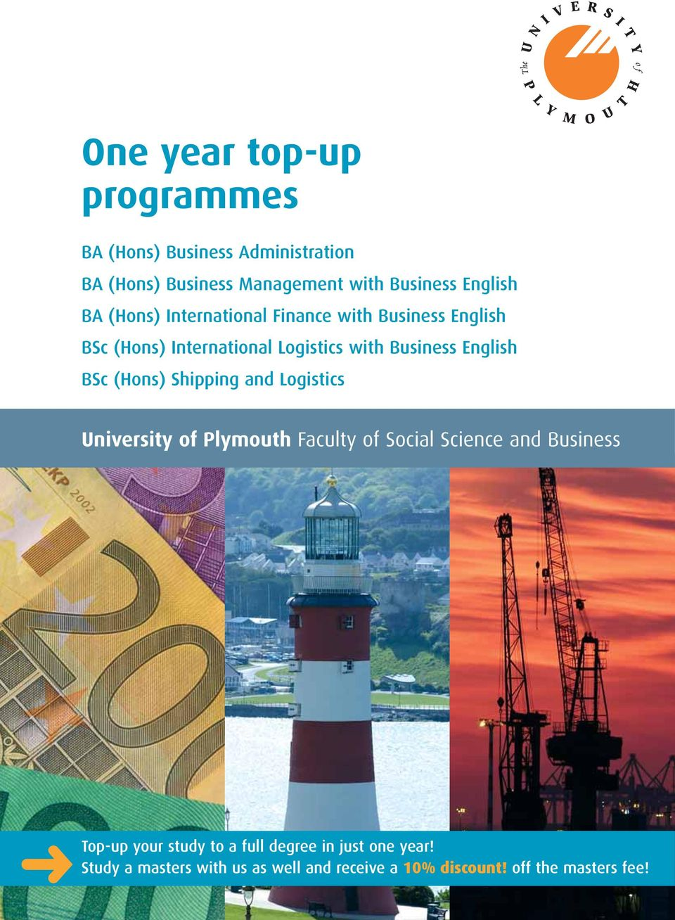 BSc (Hons) Shipping and Logistics University of Plymouth Faculty of Social Science and Business Top-up your study