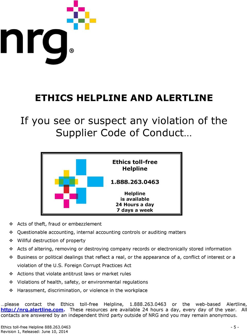 Acts of altering, removing or destroying company records or electronically stored information Business or political dealings that reflect a real, or the appearance of a, conflict of interest or a
