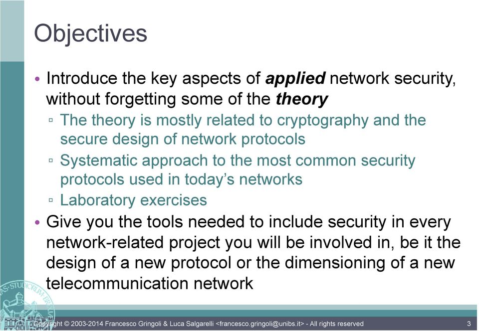 protocols used in today s networks Laboratory exercises Give you the tools needed to include security in every