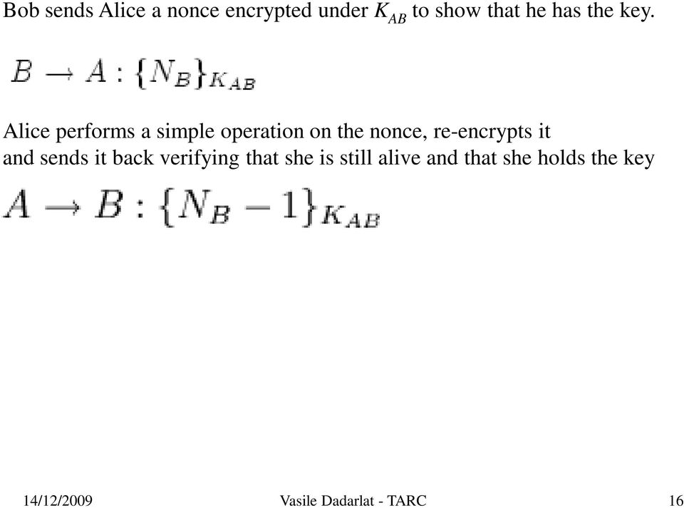 Alice performs a simple operation on the nonce, re-encrypts it