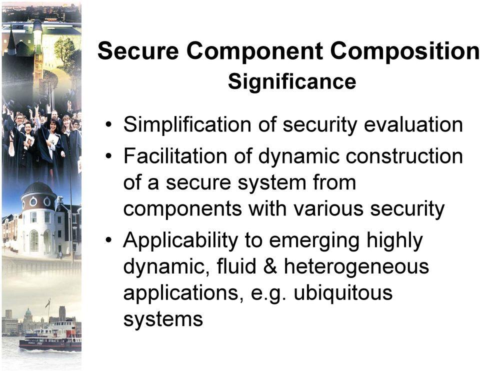 from components with various security Applicability to emerging