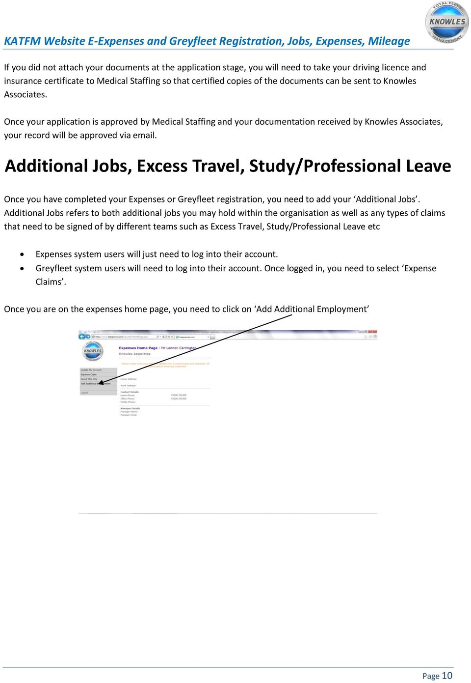 Additional Jobs, Excess Travel, Study/Professional Leave Once you have completed your Expenses or Greyfleet registration, you need to add your Additional Jobs.