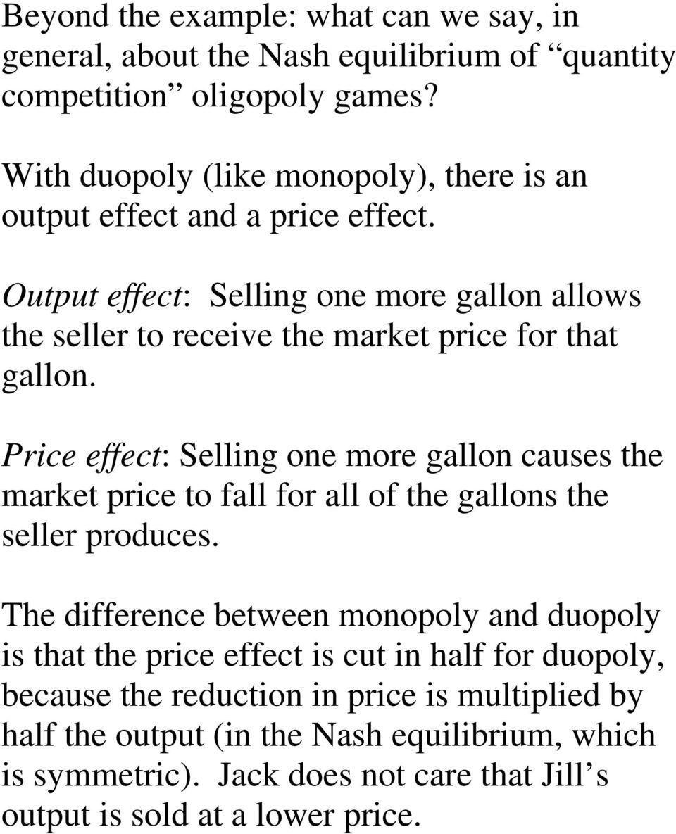 Output effect: Selling one more gallon allows the seller to receive the market price for that gallon.