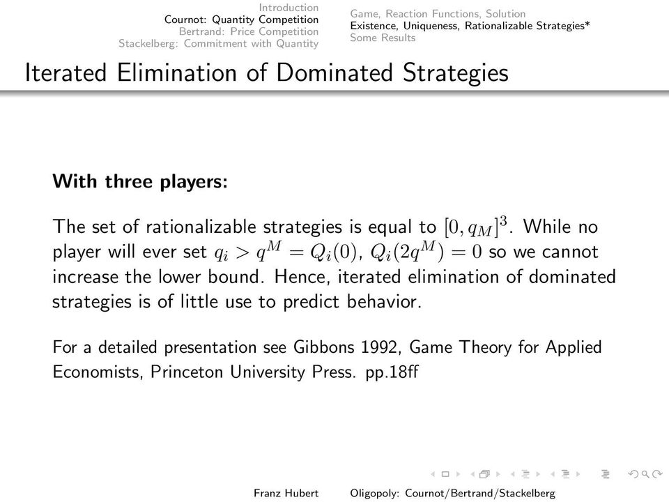 Q i (0), Q i (2q M ) = 0 so we cannot increase the lower bound Hence, iterated elimination of dominated strategies is of little use