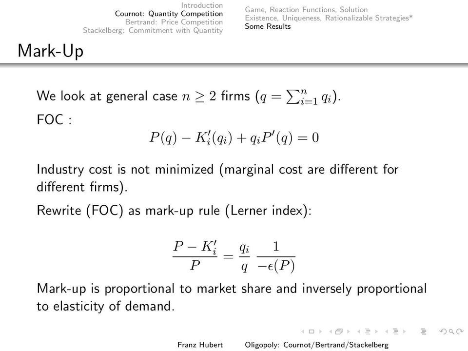 is not minimized (marginal cost are different for different firms) Rewrite (FOC) as mark-up rule (Lerner