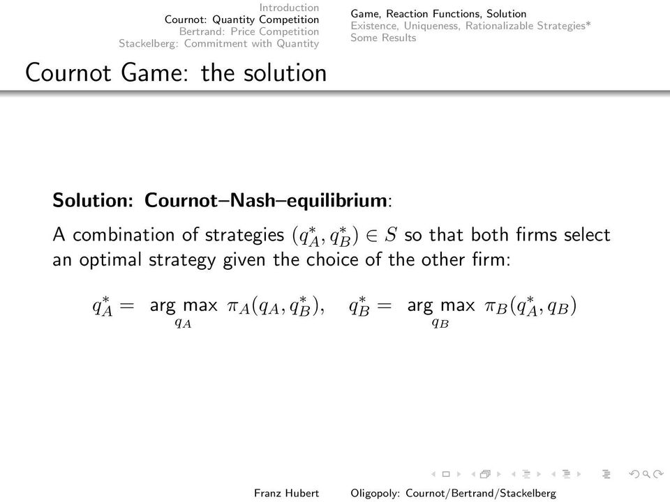 combination of strategies (qa, q B ) S so that both firms select an optimal strategy