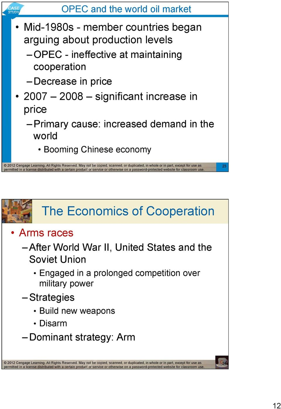 world Booming Chinese economy 23 The Economics of Cooperation Arms races After World War II, United States and the Soviet