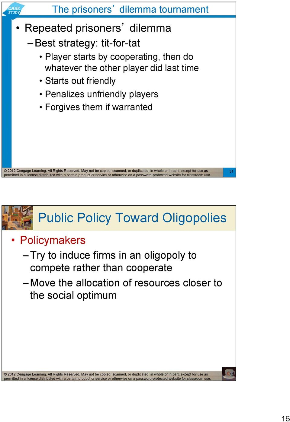 players Forgives them if warranted 31 Public Policy Toward Oligopolies Policymakers Try to induce firms in