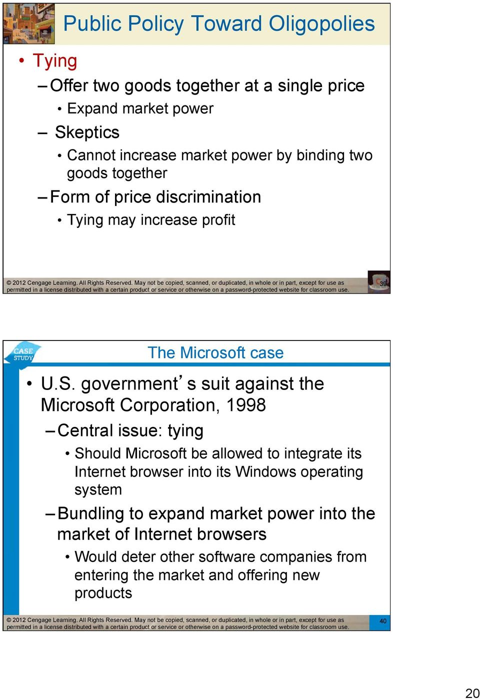 government s suit against the Microsoft Corporation, 1998 Central issue: tying Should Microsoft be allowed to integrate its Internet browser into