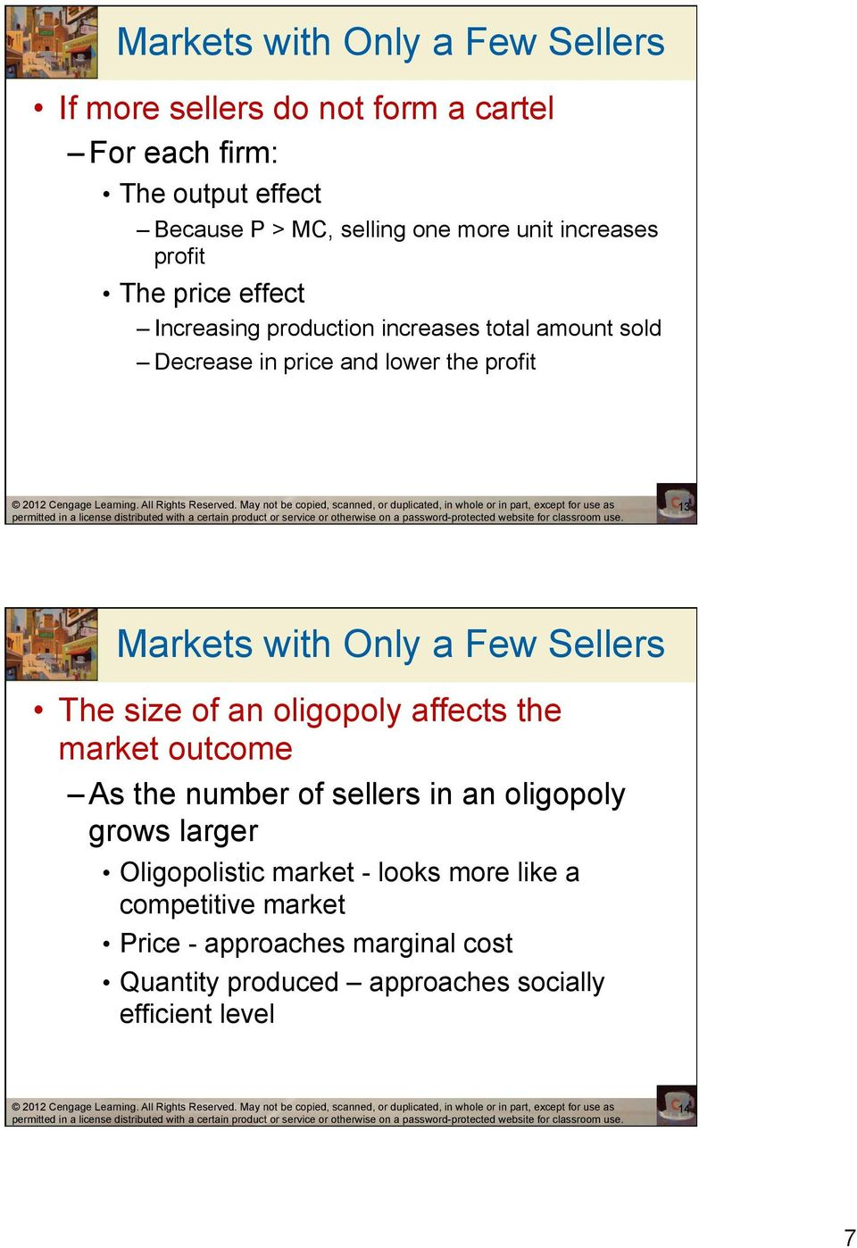 with Only a Few Sellers The size of an oligopoly affects the market outcome As the number of sellers in an oligopoly grows larger