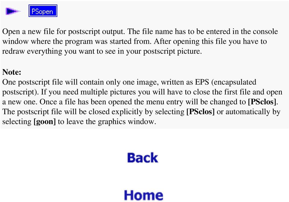 Note: One postscript file will contain only one image, written as EPS (encapsulated postscript).