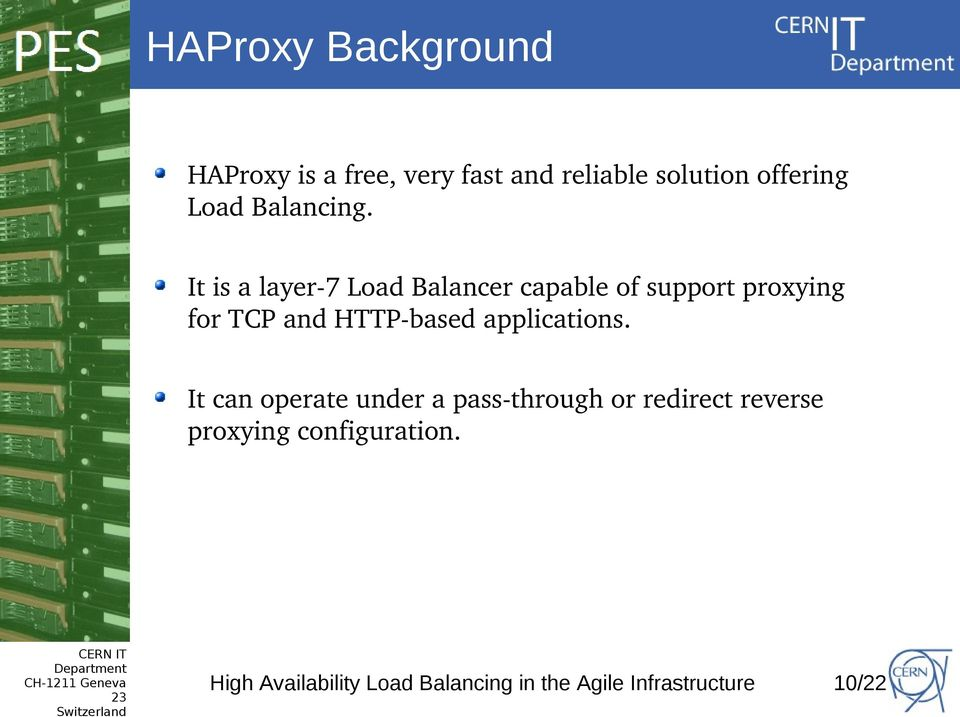 It is a layer 7 Load Balancer capable of support proxying for TCP and HTTP based