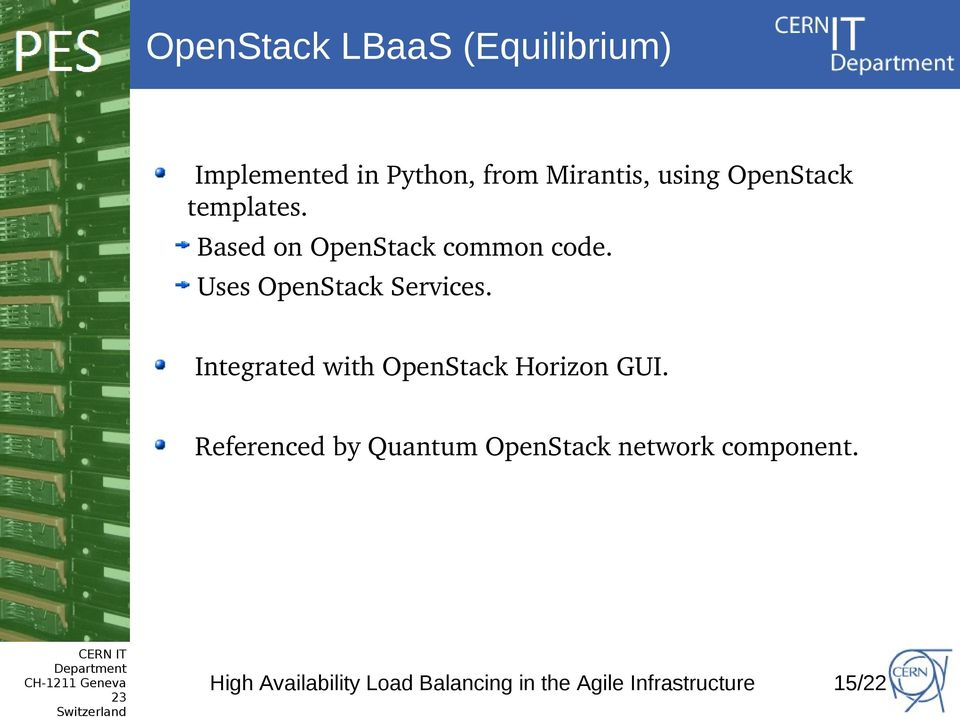 Integrated with OpenStack Horizon GUI.