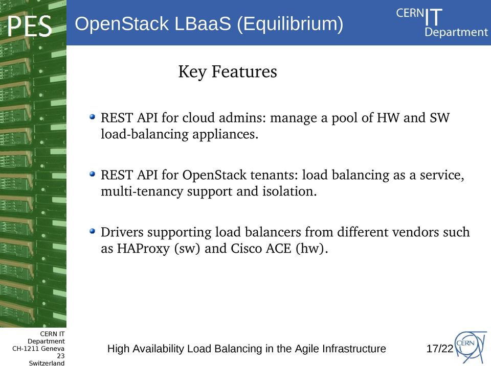 REST API for OpenStack tenants: load balancing as a service, multi tenancy support and isolation.