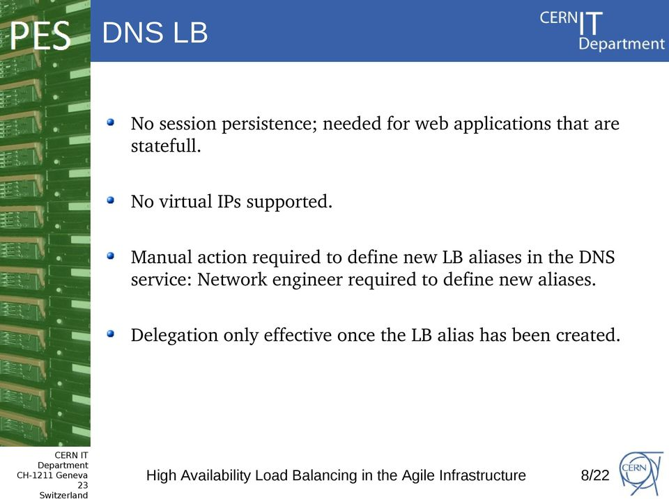 Manual action required to define new LB aliases in the DNS service: Network engineer