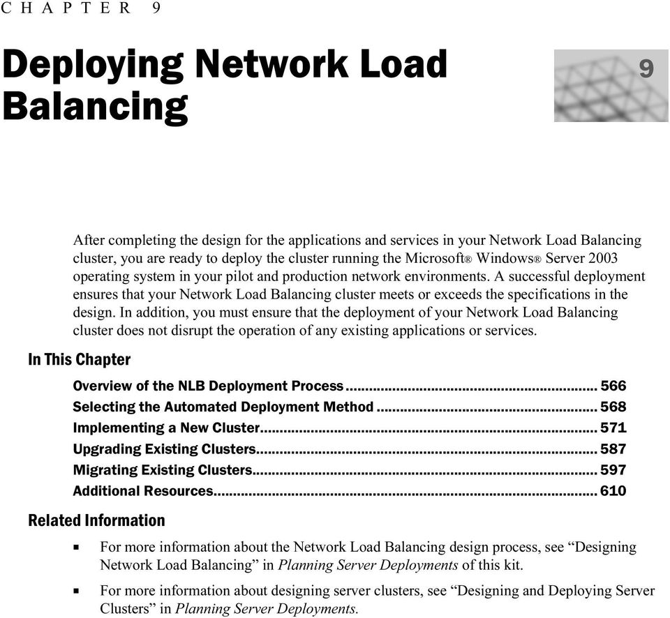 A sccessfl deployment ensres that yor Network Load Balancing clster meets or exceeds the specifications in the design.