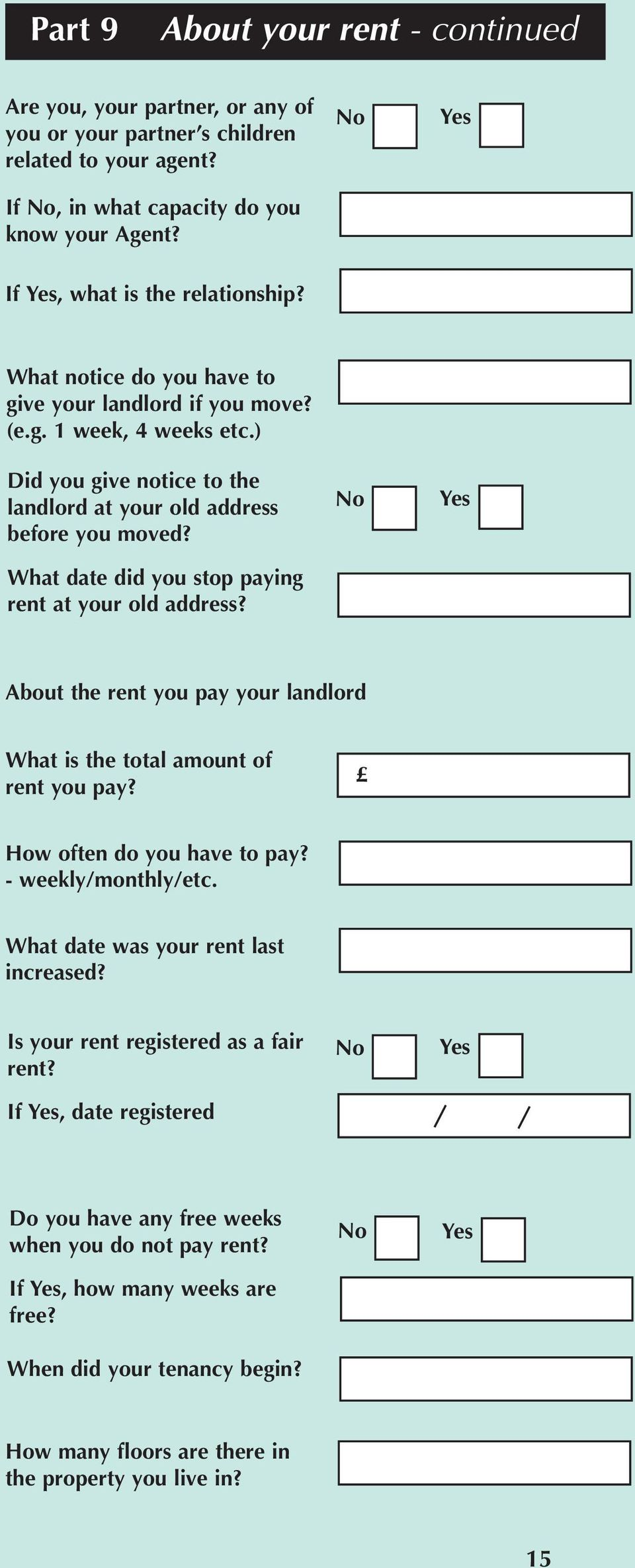What date did you stop paying rent at your old address? About the rent you pay your landlord What is the total amount of rent you pay? How often do you have to pay? - weekly/monthly/etc.