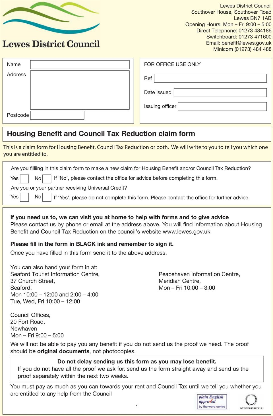 Council Tax Reduction or both. We will write to you to tell you which one you are entitled to. Are you filliing in this claim form to make a new claim for Housing Benefit and/or Council Tax Reduction?