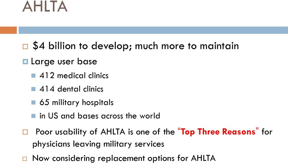 across the world Poor usability of AHLTA is one of the Top Three Reasons